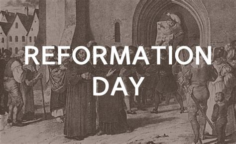 The Body of Christ: Reformation Day (October 31st)