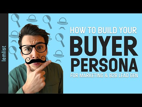 How To Build Buyer Personas For Better Marketing