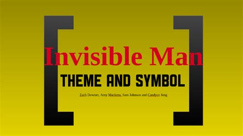 Theme and Symbol: Invisible Man by Amy Mackens on Prezi Next